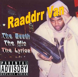This is Raaddrr Van, stealing someone's boombox in the late 90's